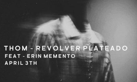 """""""THOM"""" feat. Erin Memento, lo nuevo de Revólver Plateado"""