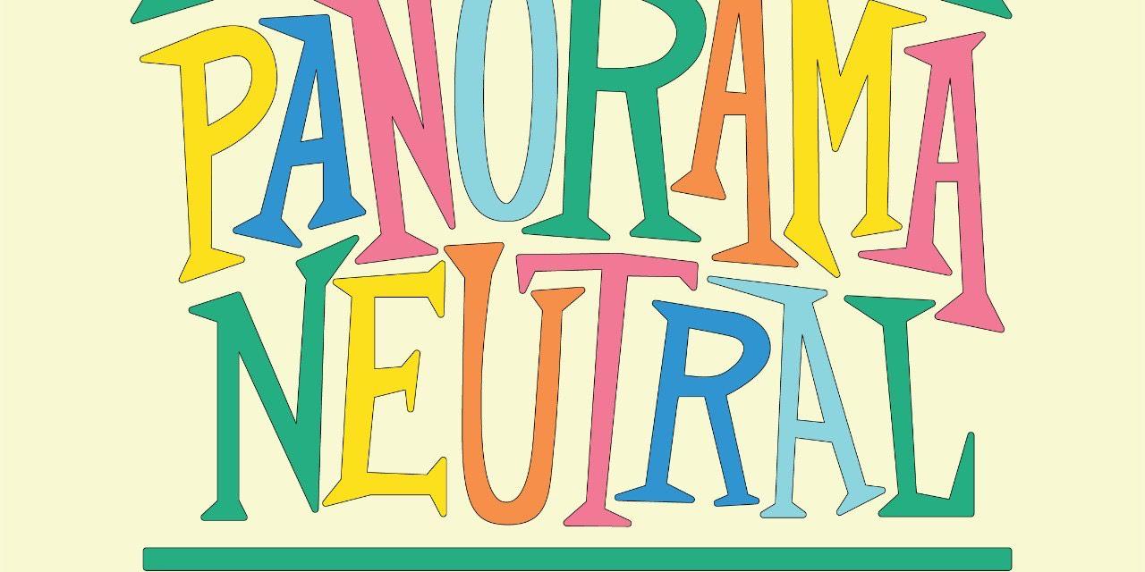 Quemasucabeza presenta Panorama Neutral