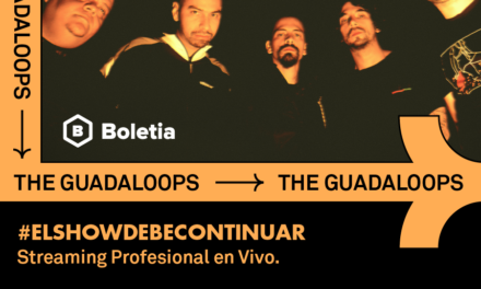 #ElShowDebeContinuar presenta a The Guadaloops