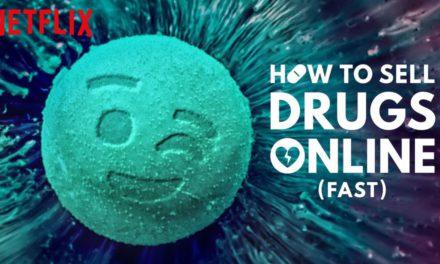 ¿Cómo Vender Drogas Online? una serie de geeks, drogas y adolescentes