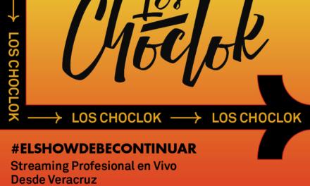 #ElShowDebeContinuar: Los Choclok desde Veracruz