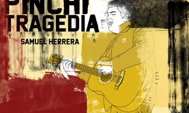 Pura Pinchi Tragedia, un disco de Samuel Herrera