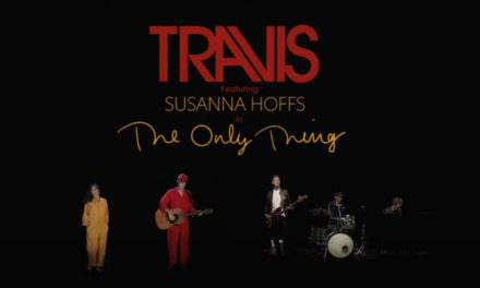 Travis revelo el video de «The Only Thing», feat. Susanna Hoffs