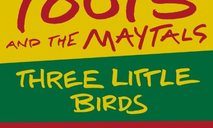"Toots and the Maytals reversiona ""Three Little Birds"" feat. Ziggy Marley"