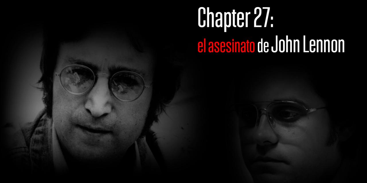 Chapter 27: el asesinato de John Lennon