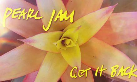 Pearl Jam lanza «Get It Back», su nueva canción