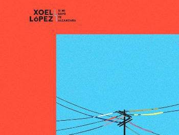 «Si mi rayo te alcanzara», nueva canción de Xoel López