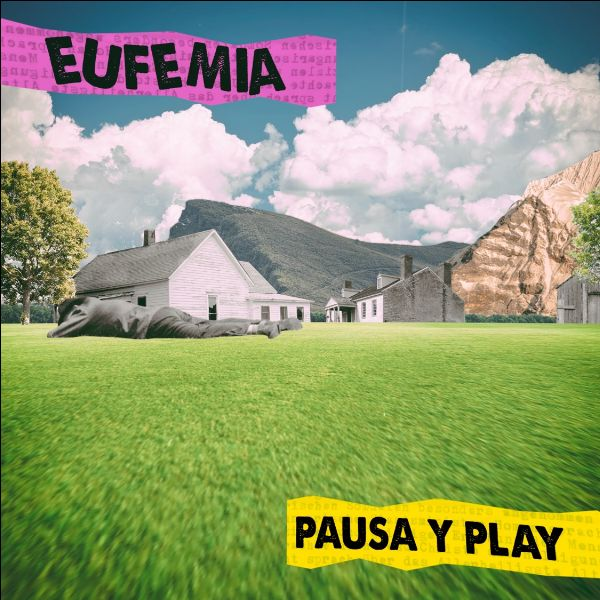 Eufemia hace Pausa Y Play con su nuevo sencillo