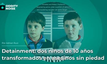 Detainment: dos niños de 10 años transformados en asesinos sin piedad
