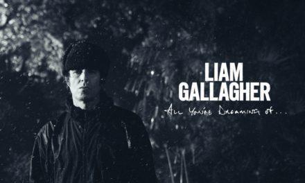 «All You're Dreaming Of», Liam Gallagher estrena nuevo video