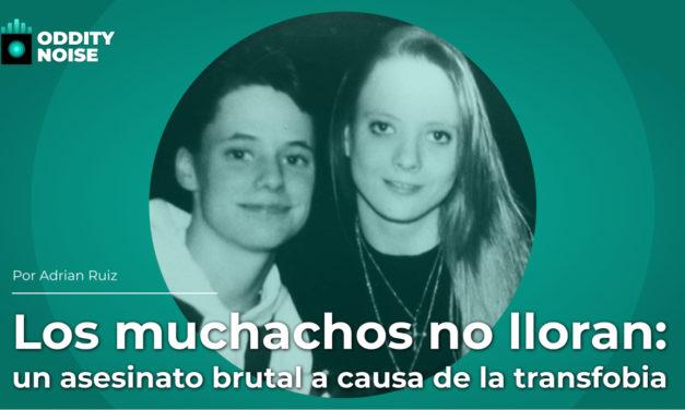 Los muchachos no lloran: un brutal asesinato a causa de la transfobia