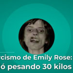 El exorcismo de Emily Rose: falleció pesando 30 kilos