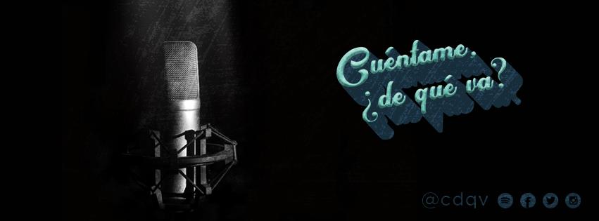 Cuentame_de_que_va_podcast