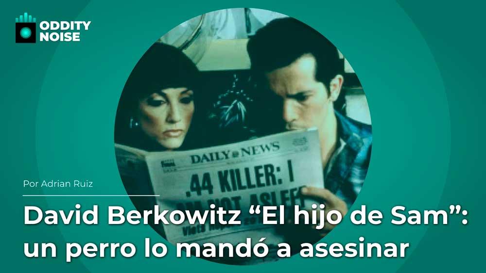 David Berkowitz «El hijo de Sam»: un perro lo mandó a asesinar