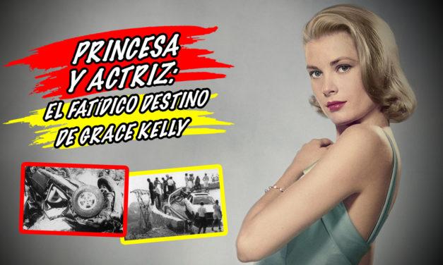 Princesa y actriz: el fatídico destino de Grace Kelly
